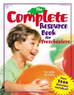 The Complete Resource Book for Preschoolers: An Early Childhood Curriculum With over 2000 Activities and Ideas! (Paperback)