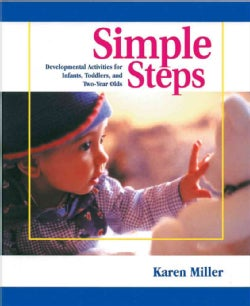 Simple Steps: Developmental Activities for Infants, Toddlers, and Two-Year-Olds (Paperback)
