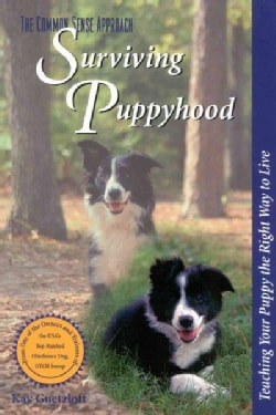 Surviving Puppyhood: Teaching Your Puppy the Right Way to Live (Paperback)