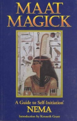 Maat Magick: A Guide to Self-Initiation (Paperback)