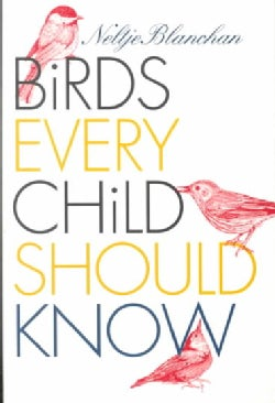 Birds Every Child Should Know (Paperback)