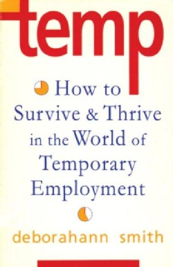 Temp: How to Survive and Thrive in the World of Temporary Employment (Paperback)