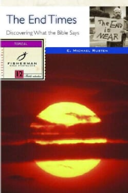 The End Times: Discovering What the Bible Says (Paperback)