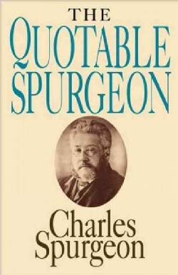 The Quotable Spurgeon (Paperback)