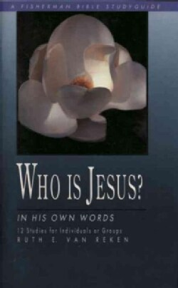 Who Is Jesus: In His Own Words (Paperback)