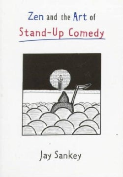 Zen and the Art of Stand-Up Comedy (Paperback)