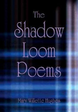 The Shadow Loom Poems (Paperback)