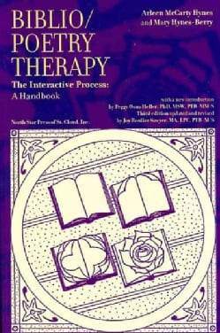 Biblio/Poetry Therapy: The Interactive Process: A Handbook (Paperback)