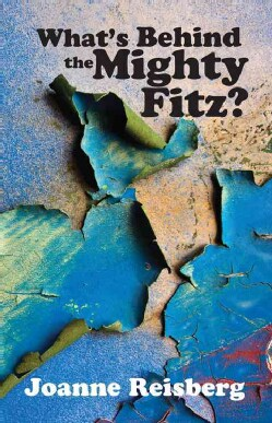 What's Behind the Mighty Fitz? (Paperback)