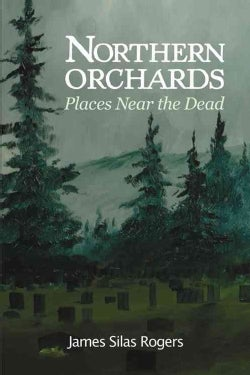 Northern Orchards: Places Near the Dead (Paperback)