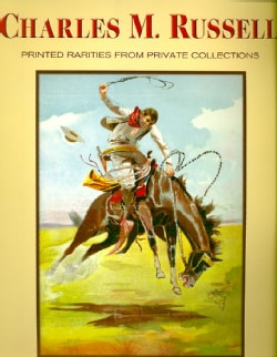 Charles M. Russell: Printed Rarities from Private Collections (Paperback)