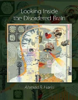 Looking Inside the Disordered Mind: An Introduction to the Functional Neuroanatomy of Psychopathology (Paperback)