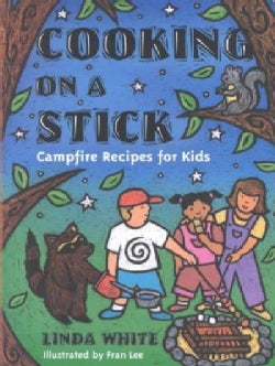 Cooking on a Stick: Campfire Recipes for Kids (Paperback)
