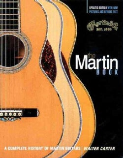 Martin Book: A Complete History of Martin Guitars (Paperback)