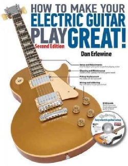 How to Make Your Electric Guitar Play Great! (Paperback)