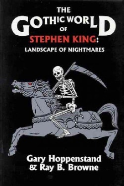 The Gothic World of Stephen King: Landscape of Nightmares (Paperback)