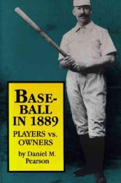 Baseball in 1889: Players Vs. Owners (Paperback)