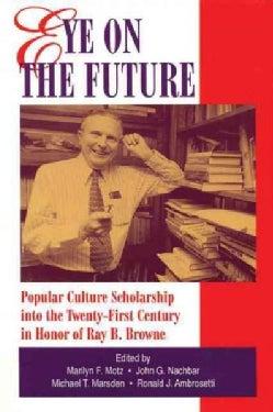 Eye on the Future: Popular Scholarship into the Twenty-First Century (Paperback)