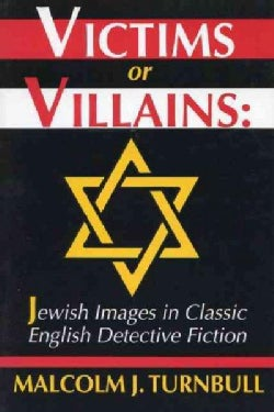 Victims or Villains: Jewish Images in Classic English Detective Fiction (Paperback)