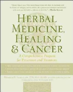 Herbal Medicine, Healing, and Cancer: A Comprehensive Program for Prevention and Treatment (Paperback)