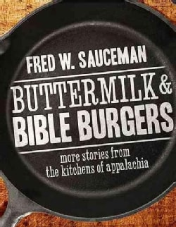 Buttermilk & Bible Burgers: More Stories from the Kitchens of Appalachia (Paperback)