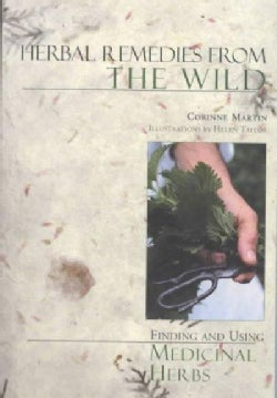 Herbal Remedies from the Wild: Finding and Using Medicinal Herbs (Paperback)