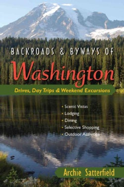 Backroads & Byways of Washington: Drives, Day Trips & Weekend Excursions (Paperback)