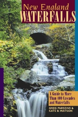 New England Waterfalls: A Guide to More Than 400 Cascades and Waterfalls (Paperback)