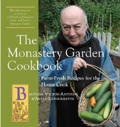 The Monastery Garden Cookbook: Farm-Fresh Recipes for the Home Cook (Paperback)