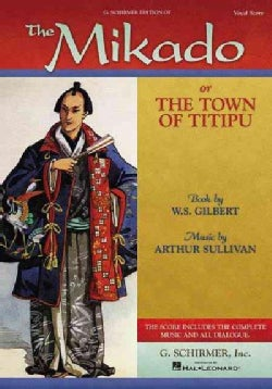 The Mikado: Or the Town of Titipu Vocal Score (Paperback)