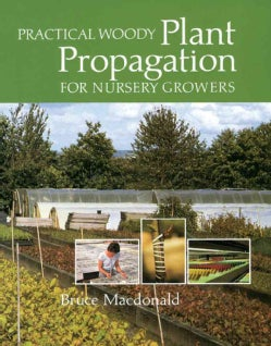 Practical Woody Plant Propagation for Nursery Growers (Paperback)