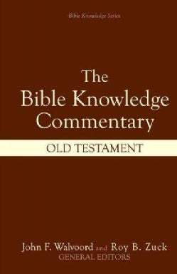 Bible Knowledge Commentary Old Testament: An Exposition of the Scriptures (Hardcover)
