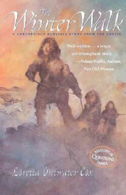 The Winter Walk: A Century-Old Survival Story From The Arctic (Paperback)