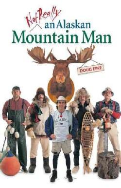 Not Really an Alaskan Mountain Man (Paperback)
