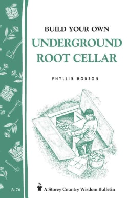 Build Your Own Underground Root Cellar (Paperback)