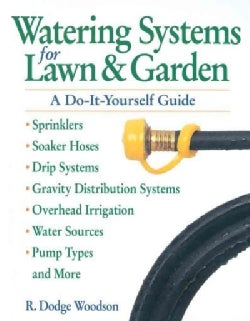 Watering Systems for Lawn & Garden: A Do-It-Yourself Guide (Paperback)