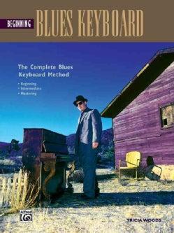 Beginning Blues Keyboard: Beginning-intermediate-mastering (Paperback)