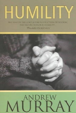 Humility: The Fear Of The Lord Is THe Instruction Of Wisdom, And Before Honor Is Humility, Proverbs 15:33 (Paperback)