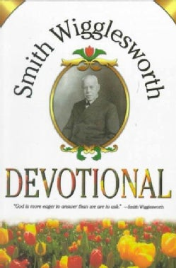 Smith Wigglesworth Devotional (Paperback)