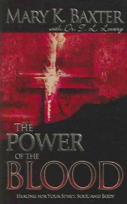 The Power of the Blood: Healing For Your Spirit, Soul, and Body (Paperback)
