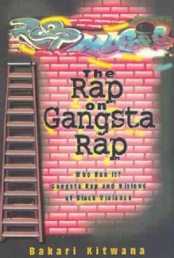 The Rap on Gangsta Rap: Who Run It? : Gangsta Rap and Visions of Black Violence (Paperback)