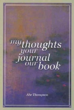My Thoughts, Your Journal, Our Book (Paperback)