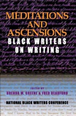 Meditations and Ascension: Black Writers on Writing (Paperback)