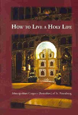 How to Live a Holy Life: A Day of Holy Life, or the Answer to the Question, How Can I Live a Holy Life? (Paperback)