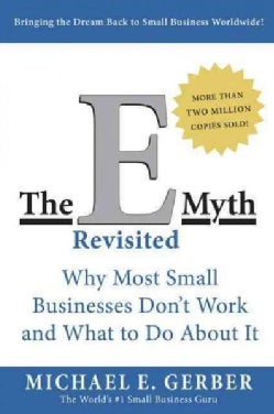 The E-Myth Revisited: Why Most Small Businesses Don't Work and What to Do About It (Paperback)