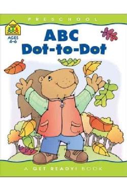 ABC Dot-To-Dot: Preschool, Ages 4-6 (Paperback)
