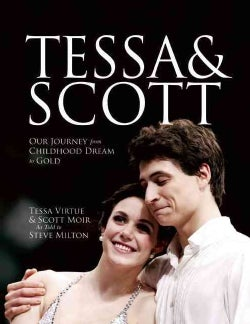 Tessa & Scott: Our Journey from Childhood Dream to Gold (Paperback)