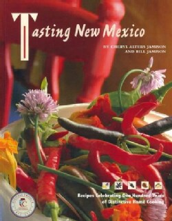 Tasting New Mexico: Recipes Celebrating One Hundred Years of Distinctive Home Cooking (Paperback)