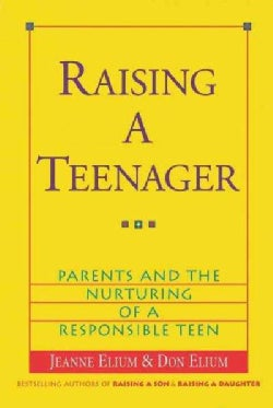 Raising a Teenager: Parents and the Nurturing of a Responsible Teen (Paperback)