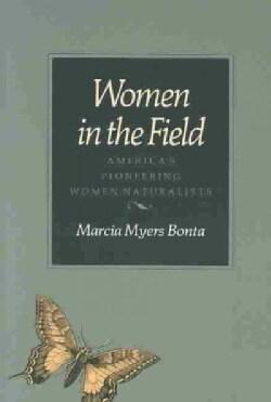 Women in the Field: America's Pioneering Women Naturalists (Paperback)